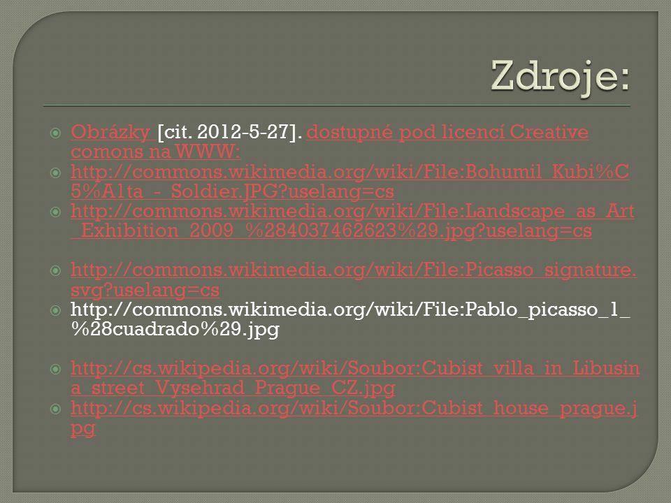 Zdroje: Obrázky [cit. 2012-5-27]. dostupné pod licencí Creative comons na WWW: